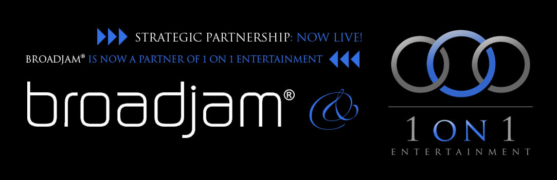 1 ON 1 Entertainment and BroadJam Join Forces!